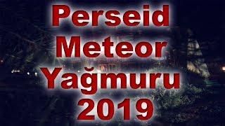 Perseid Meteor Göktaşı Yağmuru 2019 - Perseid Shower Meteor Yağmuru Ne Zaman 2019