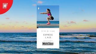 EXPRESS L A B с Еленой Кузьминой 17 августа 2020 Онлайн тренировки World Class