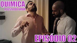Quimica - A Festa Do Amor - Série Gay - Episódio 02