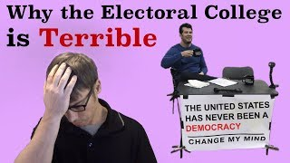 Why the Electoral College is Terrible