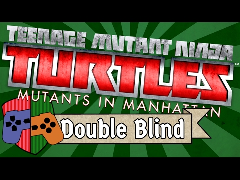 TMNT: Mutants In Manhattan | Double Blind Study #2