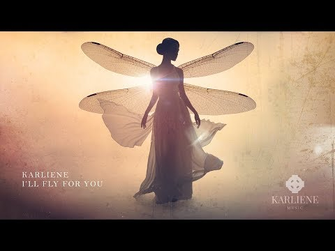 Karliene - I'll Fly For You
