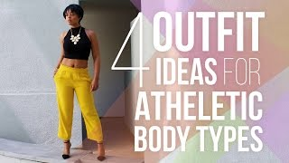 HOW TO STYLE | Athletic Body Types | Outfit Ideas