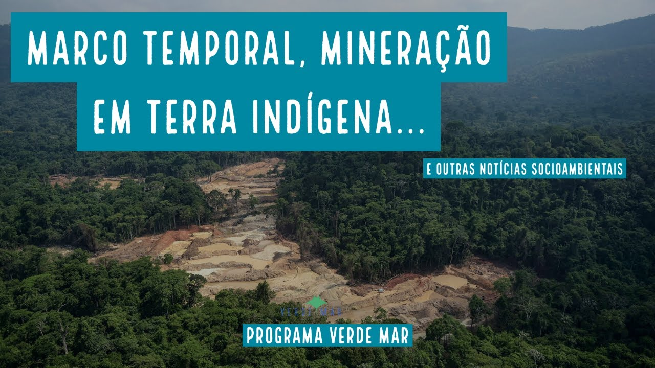 Notícias Socioambientais - Marco temporal, mineração em terras indígenas e queimadas na Amazônia