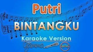 Putri - Bintangku (Karaoke Lirik Tanpa Vokal) by GMusic