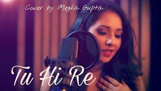 Tu Hi Re | Megha Gupta | Bombay | Official HD Video