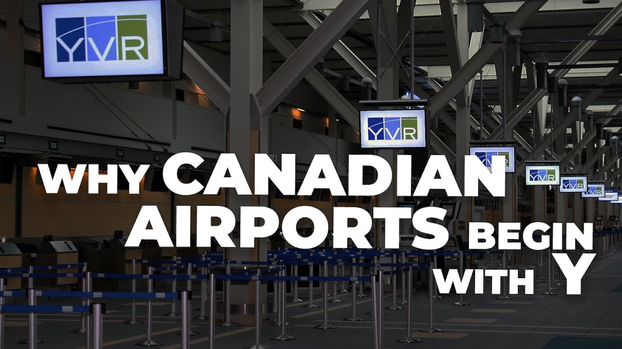 Why Do Canadian Airport Codes Begin With The Letter Y?