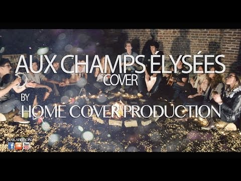 Aux Champs Elysées (Official Vidéo Cover) by Home Cover Production