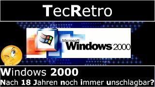Windows 2000 - Nach 18 Jahren noch immer unschlagbar? | TecRetro | deutsch