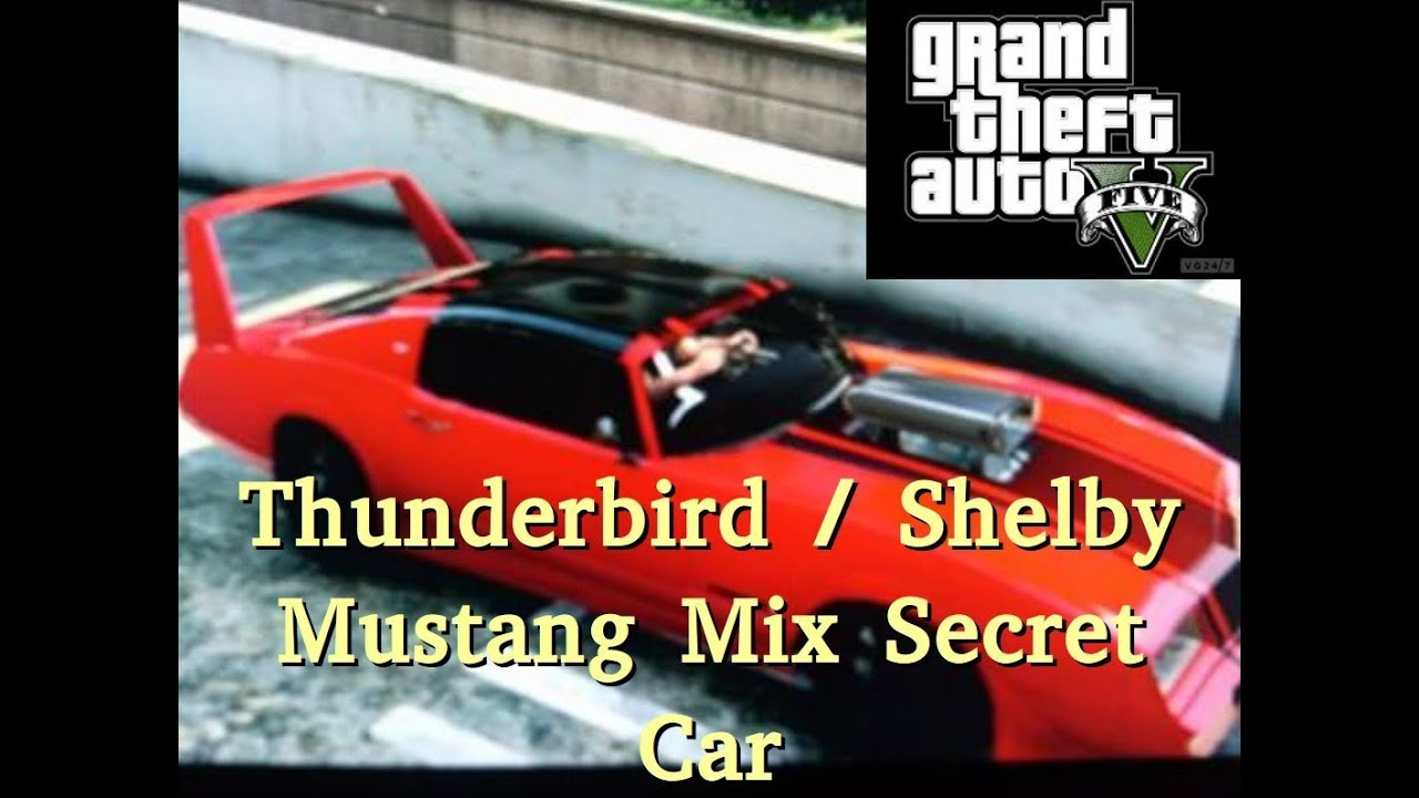 Gta Secrets Thunder Bird Shelby Mustand Mix Gta Secret