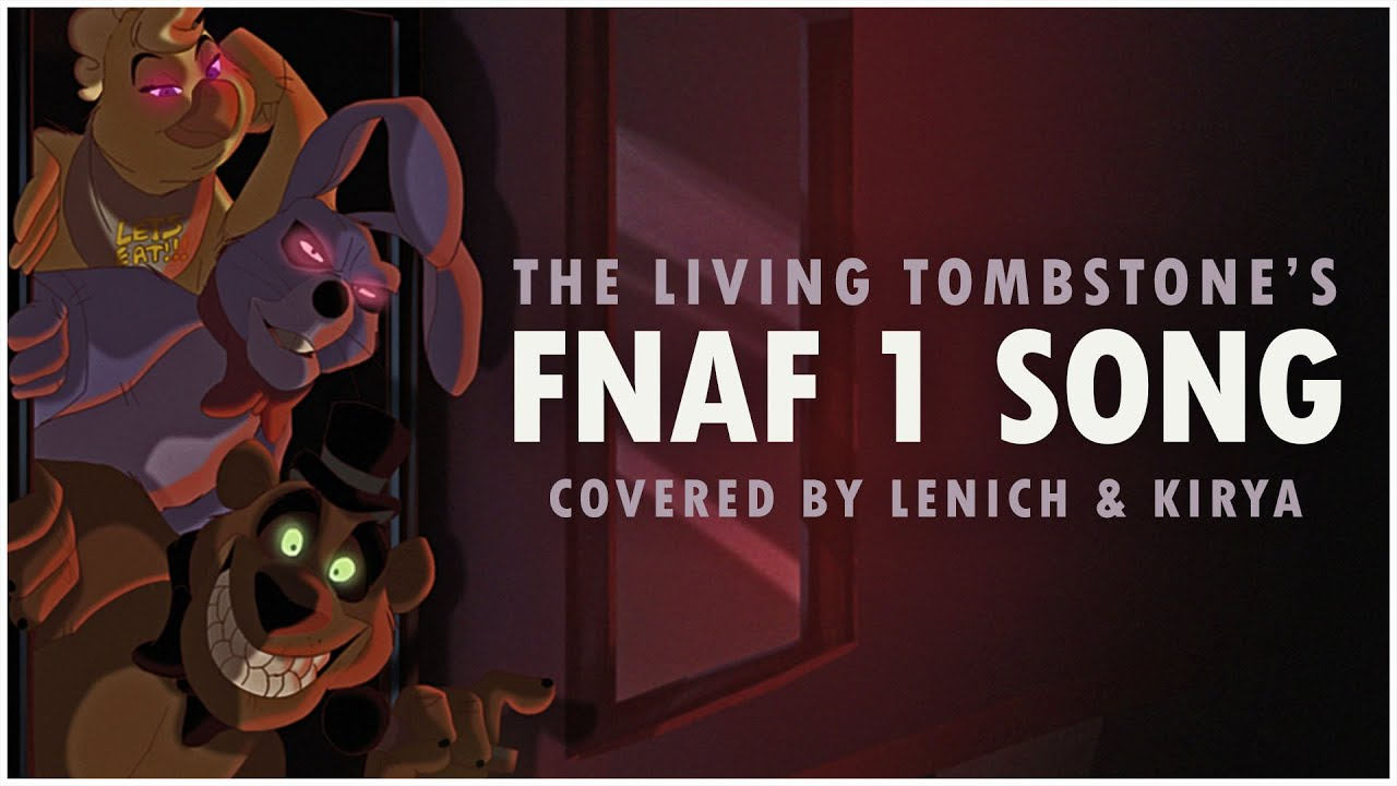 Five nights at freddy s 1 song the living tombstone fnaf1 cover