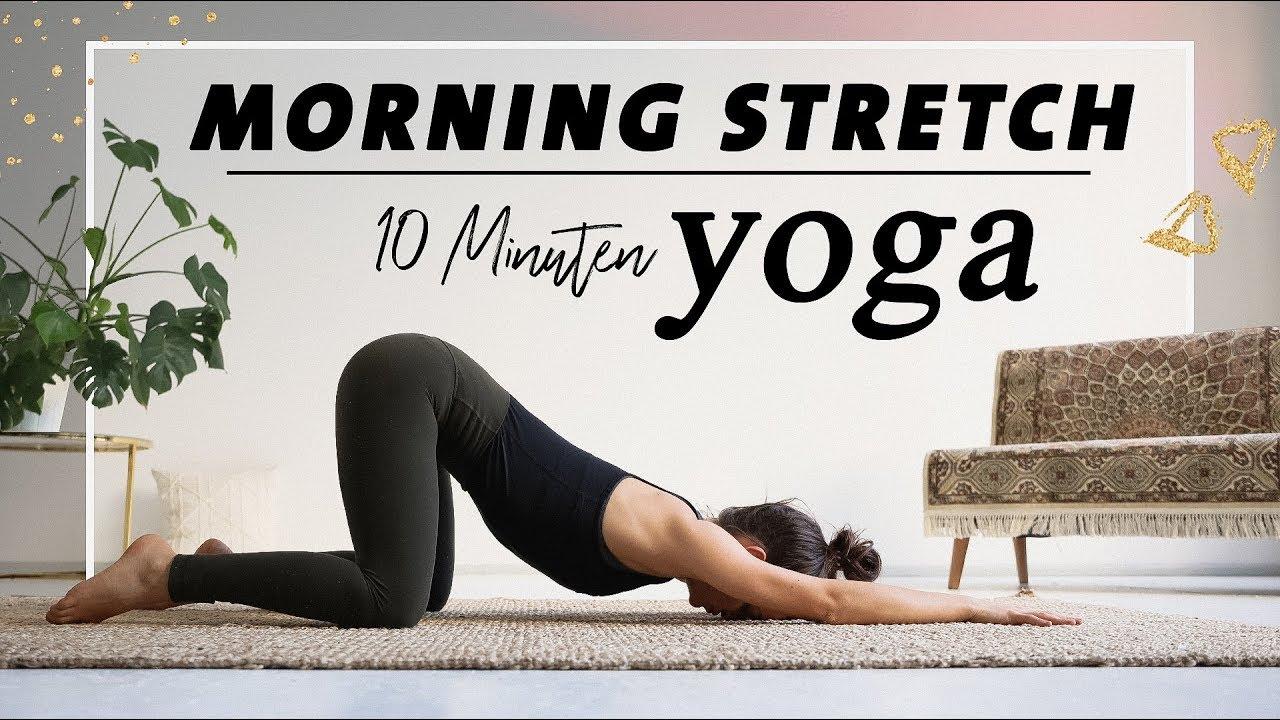 Yoga Morgenroutine Für Anfänger Den Ganzen Körper Dehnen Mobilisieren 10 Minuten