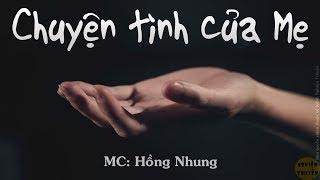 MC Hồng Nhung | CHUYỆN TÌNH CỦA MẸ | Truyện Tâm Lý Xã Hội | Nghiện Truyện