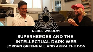 Comics, superheroes and the Intellectual Dark Web, Jordan Greenhall & Akira the Don