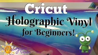 How to use Cricut Holographic Vinyl  for Beginners