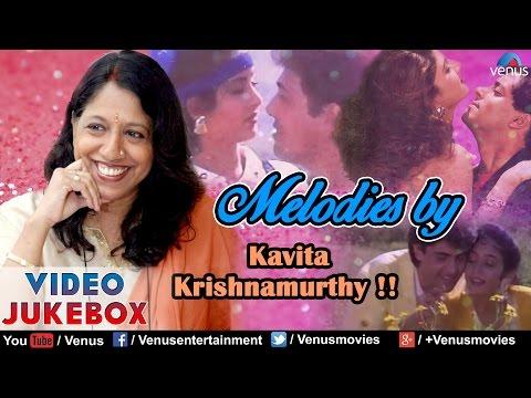 Kavita Krishnamurthy : Bollywood Most Melodious Songs    Video Jukebox