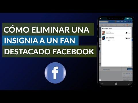 Cómo Puedo Eliminar una Insignia a un Fan Destacado de Facebook
