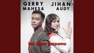Gambar cover Tak Ingin Tanpamu (feat. Gerry Mahesa)