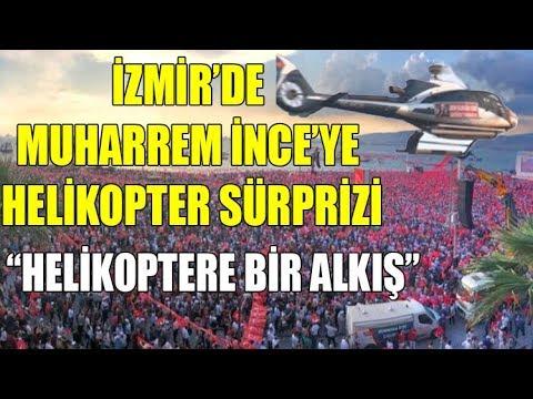 Muharrem İnce'ye İzmir'de helikopter sürprizi / Helikoptere bir alkış alalım