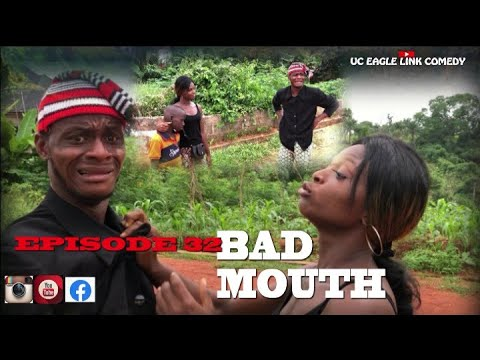 Download Uc eagle link comedy Episode 32(Bad mouth)