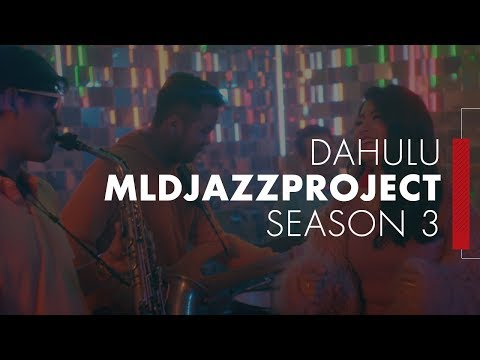 DAHULU (COVER SONG) - MLDJAZZPROJECT SEASON 3