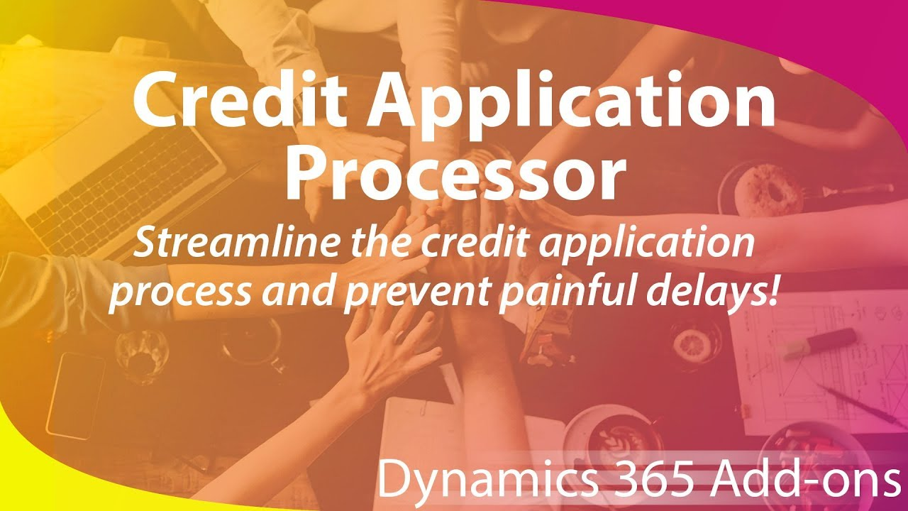 microsoft dynamics 365 add on credit application processor youtube
