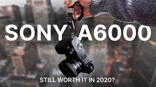 Is the Sony a6000 still worth it in 2020?