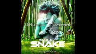 Dj Flip Tha Boss ft. Jaw Breakerz - Move It Like A Snake - 2014 (Produced By Falcon Da Don)
