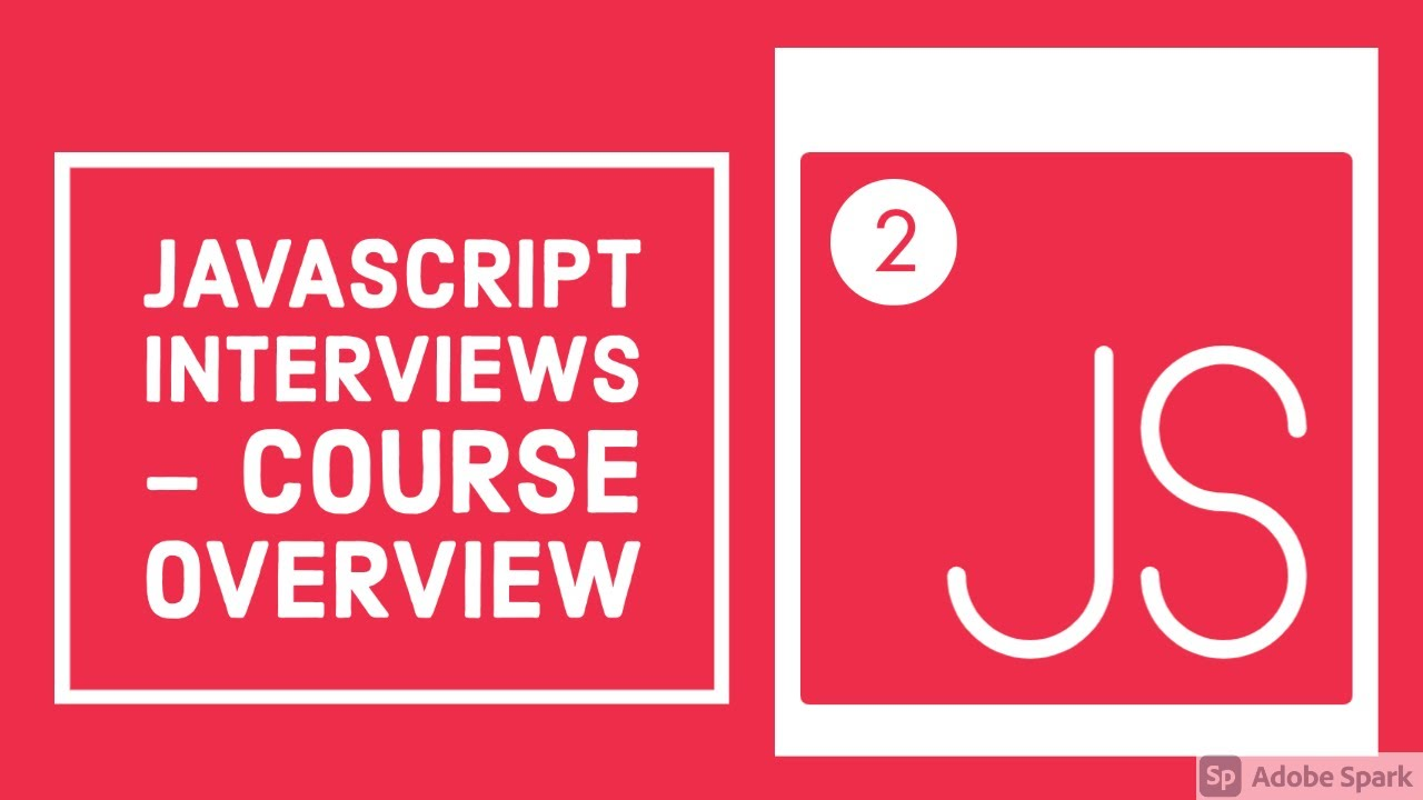 Javascript Interview Course Overview #02
