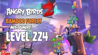 Angry Birds 2 Level 224 Bamboo Forest Misty Mire 3 Star Walkthrough