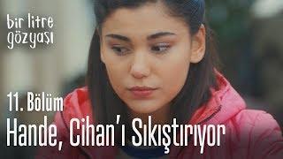 Hande, Cihan'ı sıkıştırıyor - Bir Litre Gözyaşı 11. Bölüm