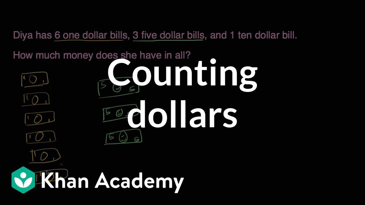 Counting dollars (video)   Money and time   Khan Academy [ 720 x 1280 Pixel ]