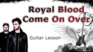 How to play Royal Blood - Come On Over on electric guitar