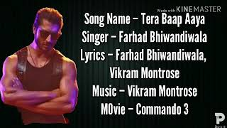 Tera Baap Aaya Full Song Lyrics ~ Commando 3