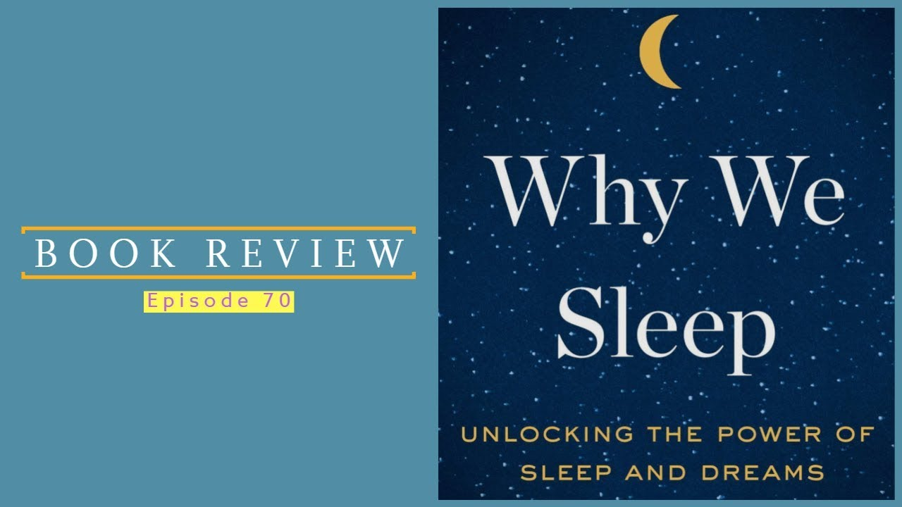 70| Book Review: Why We Sleep 1