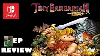 Tiny Barbarian DX EP Review (Switch)