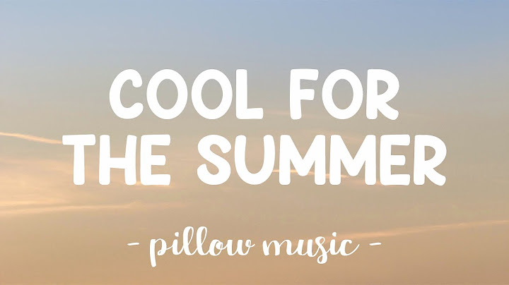 cool for the summer  demi lovato lyrics