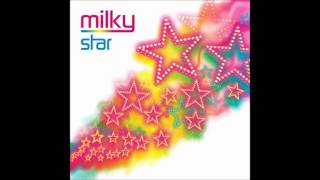 Milky - Just The Way You Are
