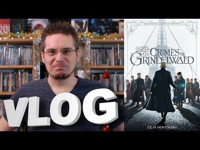 Vlog #575 - Les Animaux Fantastiques - Les Crimes de Grindelwald
