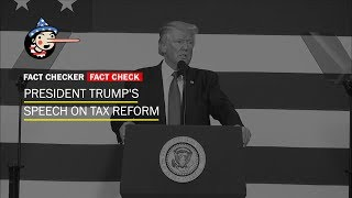 Fact Check: President Trump's speech on tax reform