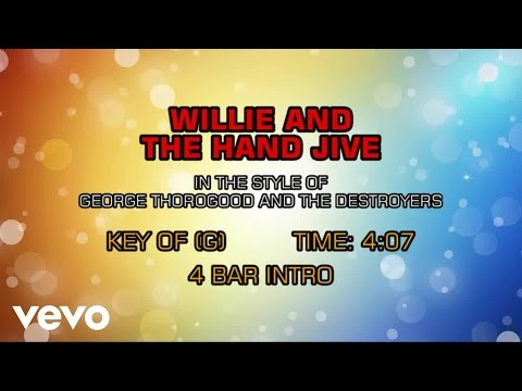 George Thorogood And The Destroyers - Willie And The Hand Jive (Karaoke)