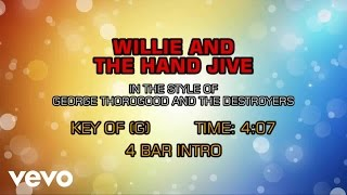 Watch George Thorogood  The Destroyers Willie And The Hand Jive video