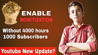 Good News! Is Youtube Enable Monetization Without 4000 Hours Watch time