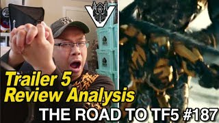 Transformers The Last Knight Trailer 5 Review Analysis - [THE ROAD TO TF5 #187]