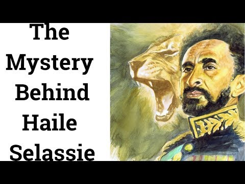 The Mystery Behind Haile Selassie