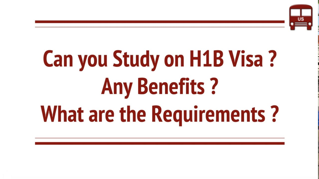 Can you Study on H1B Visa in USA What are the Requirements Benefits