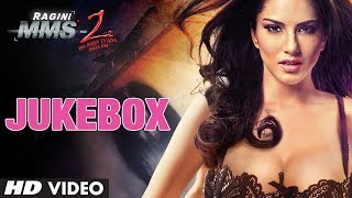 Ragini MMS 2 Full Songs Jukebox | Sunny Leone, Natassha, Pravin Dabas