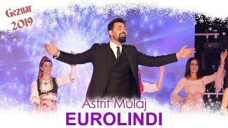 Astrit Mulaj - Kalle Shqipe ( Gezuar 2019 )Eurolindi & Etc