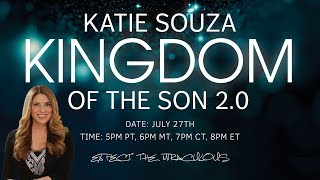 Kingdom of The Son with Katie Souza