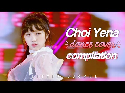 IZ*ONE Choi Yena [최예나] - Dance Cover Compilation
